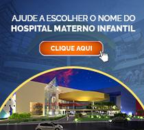 Enquete para escolha do nome oficial do Hospital Materno Infantil