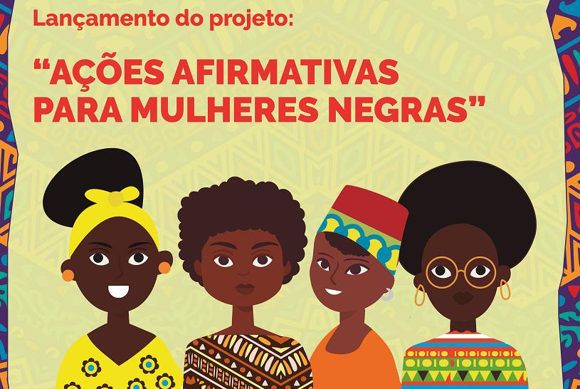 Lançamento de projeto para mulheres negras nesta sexta-feira